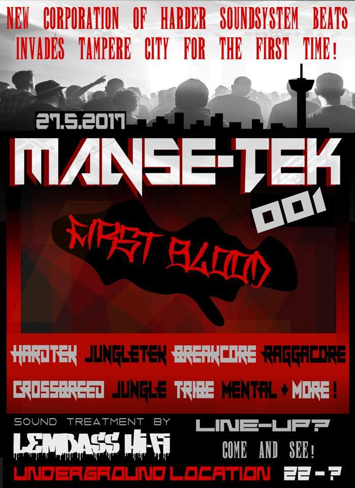 27.05.2017, Manse-Tek 001 - First Blood @ UG, Tampere (FI)